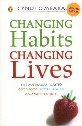 Image for Changing Habits, Changing Lives: The Australian Way to Good Food, Better Health and More Energy!