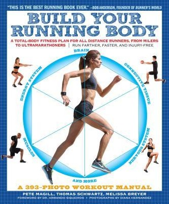 Image for Build Your Running Body: A Total-Body Fitness Plan for All Distance Runners, from Milers to Ultramarathoners: Run Farther, Faster, and Injury-Free