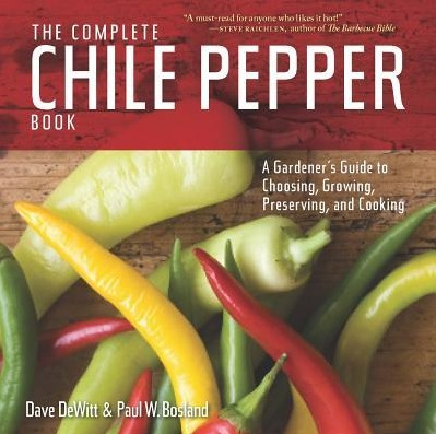 Image for The Complete Chile Pepper Book: A Gardener's Guide to Choosing, Growing, Preserving and Cooking