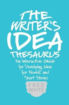 Image for The Writer's Idea Thesaurus: An Interactive Guide for Developing Ideas for Novels and Short Stories