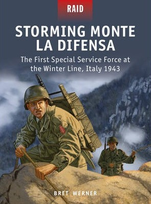 Image for Storming Monte la Difensa - The First Special Service Force at the Winter Line, Italy 1943 #48 Osprey Raid