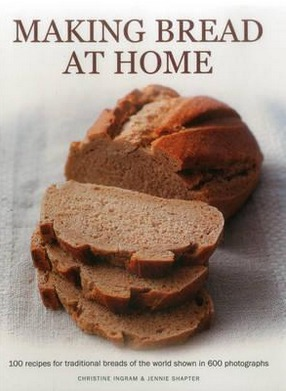Image for Making Bread at Home: 100 recipes for traditional breads of the world shown in 600 photographs