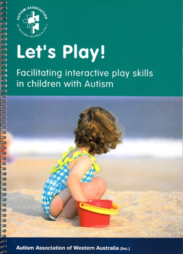 Image for Let's Play: Facilitating interactive play skills in children with Autism