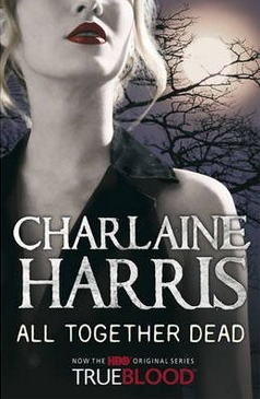 Image for All Together Dead #7 Sookie Stackhouse / True Blood [used book]