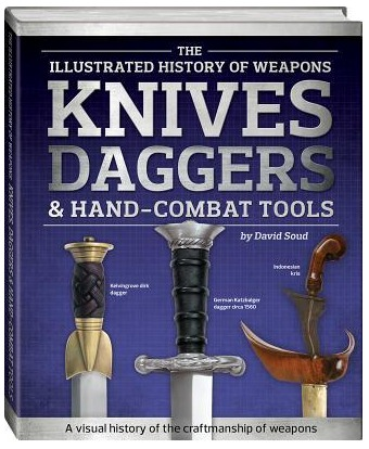 Image for Knives, Daggers and Hand-Combat Tools: The Illustrated History of Weapons