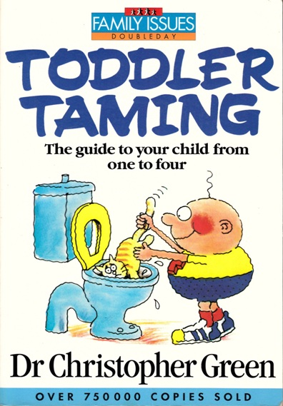 Image for Toddler Taming 2E The guide to your child from one to four [used book]