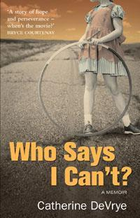Image for Who Says I Can't? A Memoir [used book]