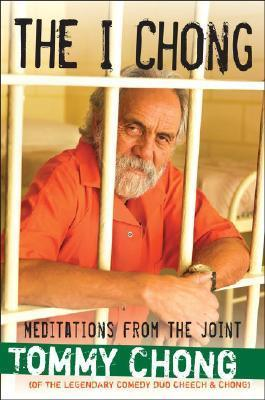 Image for The I Chong: Meditations from the Joint [used book]