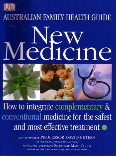 Image for New Medicine: Australian Family Health Guide - How to Use Complementary and Conventional Medicine Together for Safe and Effective Treatment [used book]