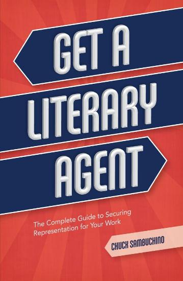 Image for Get a Literary Agent: The Complete Guide to Securing Representation for Your Work