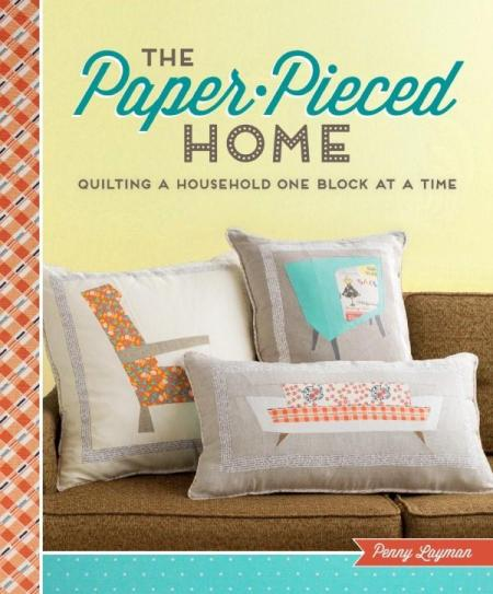 Image for The Paper-Pieced Home: Quilting a Household One Block at a Time