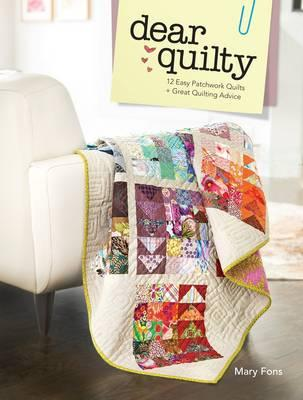 Image for Dear Quilty: 12 Easy Patchwork Quilts + Great Quilting Advice