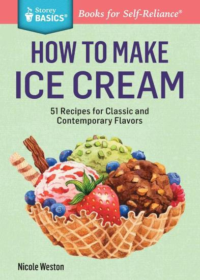 Image for How to Make Ice Cream: 50 recipes for classic and contemporary flavors