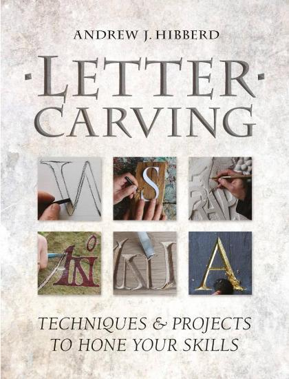 Image for Letter Carving: Techniques and Projects to Sharpen Your Skills