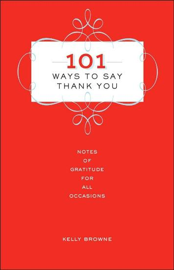 Image for 101 Ways to Say Thank You: Notes of Gratitude for All
