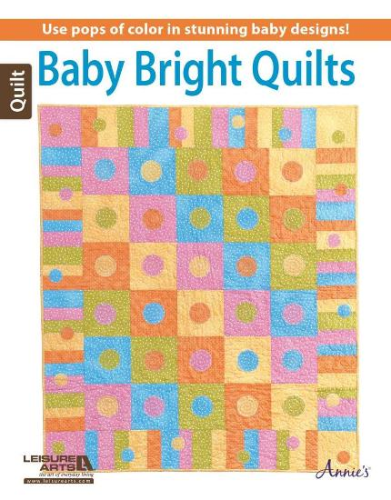 Image for Baby Bright Quilts: Use Pops of Color in Stunning Baby Designs!