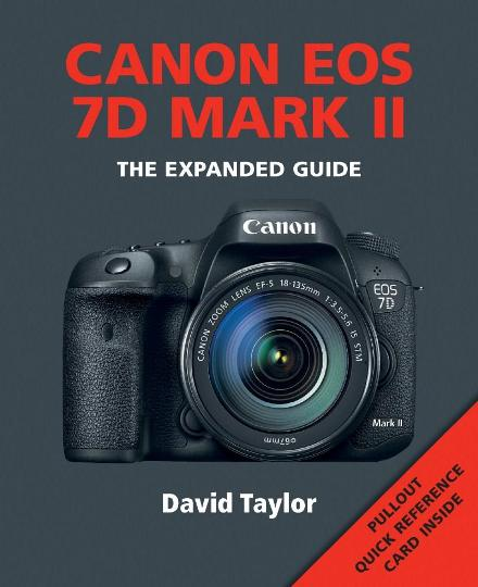 Image for Canon EOS 7D MKII: The Expanded Guide with pullout Quick Reference Card inside