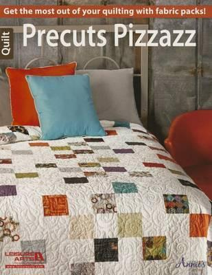 Image for Precuts Pizazz: Get the most out of your quilting with fabric packs!