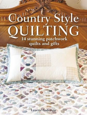 Image for Country Style Quilting: 14 Stunning Patchwork Quilts and Gifts
