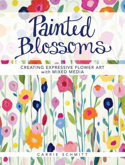 Image for Painted Blossoms: Creating Expressive Flower Art with Mixed Media