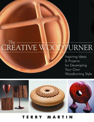 Image for The Creative Woodturner: Inspiring Ideas and Projects for Developing Your Own Woodturning Style