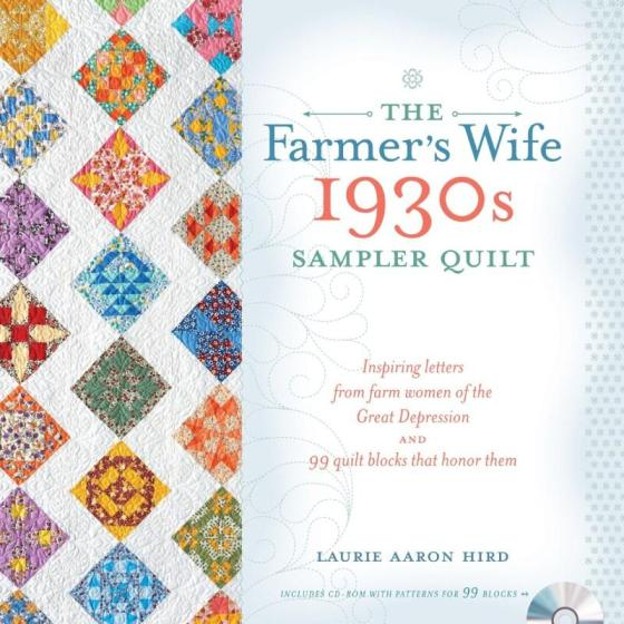 Image for The Farmer's Wife 1930s Sampler Quilt: Inspiring Letters from Farm Women of the Great Depression and 99 Quilt Blocks That Honor Them