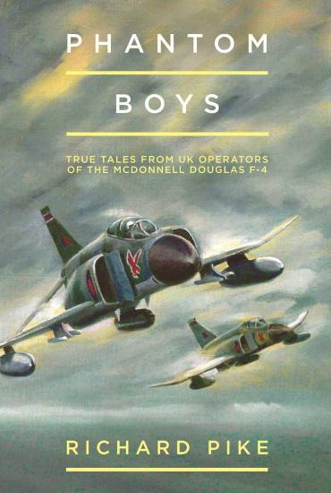 Image for Phantom Boys: True Tales from UK Operators of the McDonnell Douglas F-4