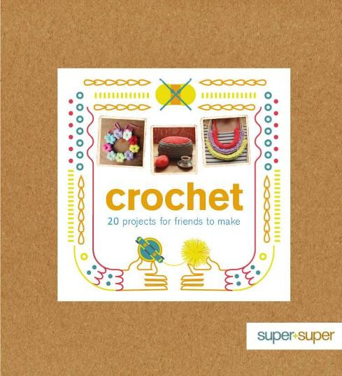 Image for Crochet: 20 Projects for Friends to Make