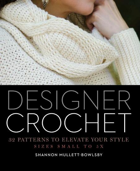 Image for Designer Crochet: 32 Patterns to Elevate Your Style