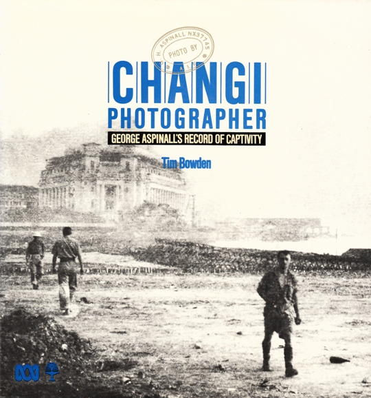Image for Changi Photographer: George Aspinall's Record of Captivity [used book][out of print] *** OUT OF STOCK ***
