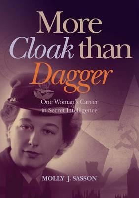 Image for More Cloak Than Dagger: One Woman's Career in Secret Intelligence