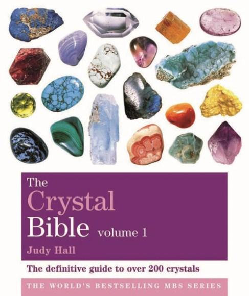 Image for The Crystal Bible Volume 1: The Definitive Guide to Over 200 Crystals