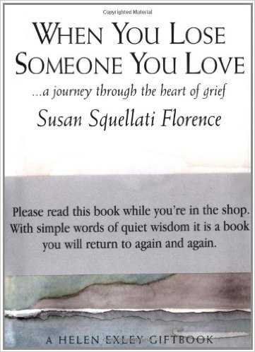 Image for When You Lose Someone You Love: A Journey Through the Heart of Grief