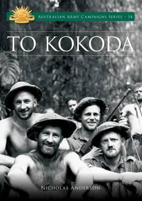 Image for To Kokoda #14 Australian Army Campaigns Series