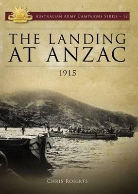 Image for The Landing at ANZAC 1915 #12 Australian Army Campaigns Series