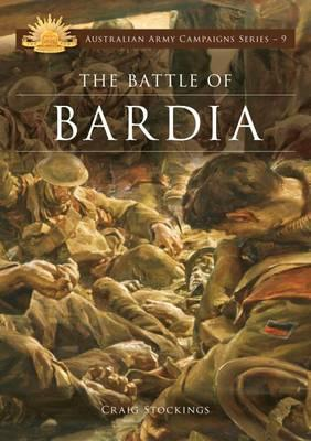 Image for The Battle of Bardia #9 Australian Army Campaigns Series