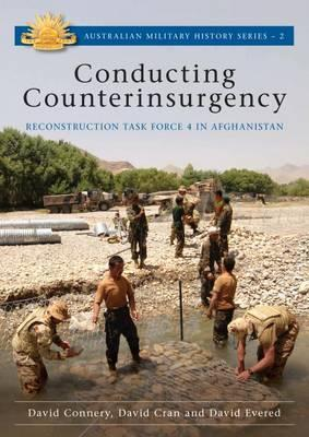 Image for Conducting Counterinsurgency: Reconstruction Task Force 4 in Afghanistan #2 Australian Military History Series