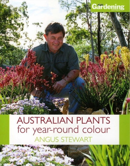 Image for Australian Plants for Year-Round Colour: The Ultimate Guide to a kaleidoscope of colour using Australian Plants