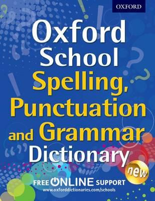 Image for Oxford School Spelling, Punctuation, and Grammar Dictionary