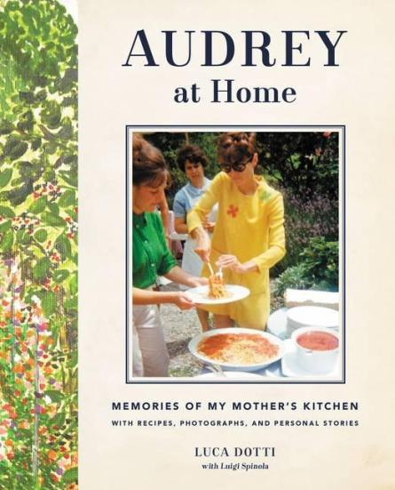 Image for Audrey at Home: Memories of My Mother's Kitchen with Recipes, Photographs and Personal Stories about Audrey Hepburn