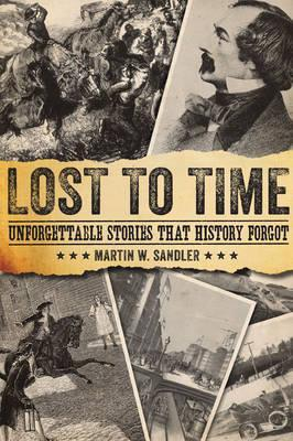 Image for Lost to Time: Unforgettable Stories That History Forgot