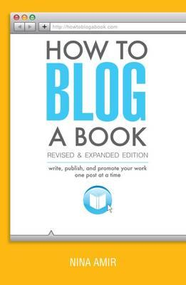 Image for How to Blog a Book: Write, Publish, and Promote Your Work One Post at a Time