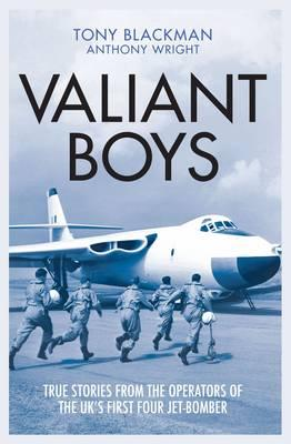 Image for Valiant Boys: True Stories from the Operators of the UK's First Four-Jet Bomber