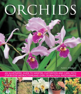 Image for Orchids: an illustrated guide to varieties, cultivation and care, with step-by-step instructions
