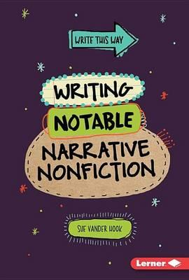 Image for Writing Notable Narrative Nonfiction # Write This Way
