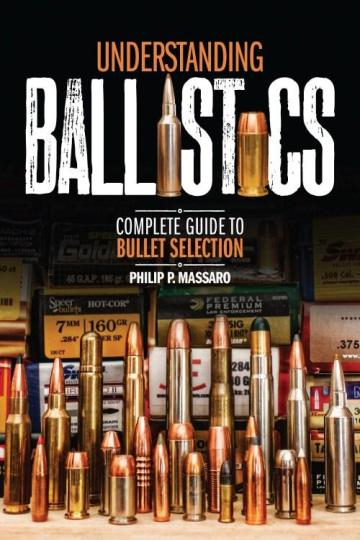 Image for Understanding Ballistics: Complete Guide to Bullet Selection