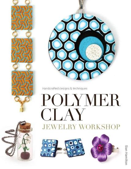 Image for Polymer Clay Jewelry Workshop: Handcrafted Designs and Techniques