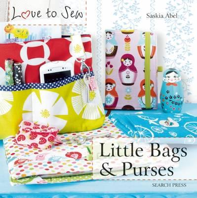 Image for Love to Sew: Little Bags & Purses