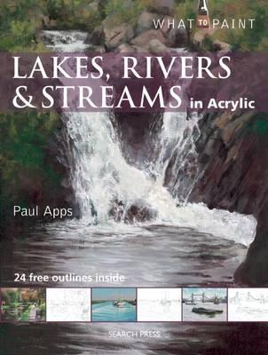 Image for Lakes, Rivers & Streams in Acrylic: What to Paint
