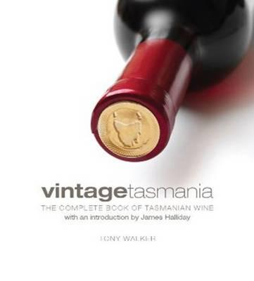 Image for Vintage Tasmania: The Complete Book of Tasmanian Wine *** Currently Unavailable ***